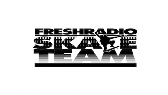 Fresh Radio Skate Team coming soon!!!