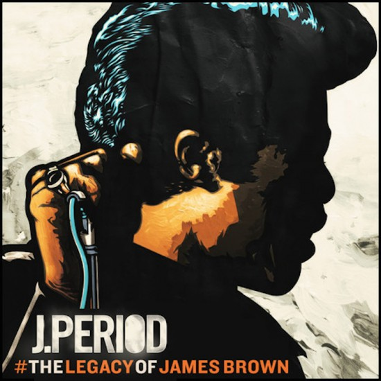 j-period-the-legacy-of-james-brown-mix-stream