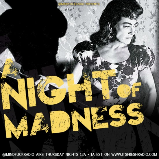 @MindFuckRadio A Night of Madness 2